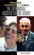 The Euthanasia/Assisted-Suicide Debate by Demetra M. Pappas