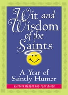 Wit and Wisdom of the Saints by Hebert, Victoria