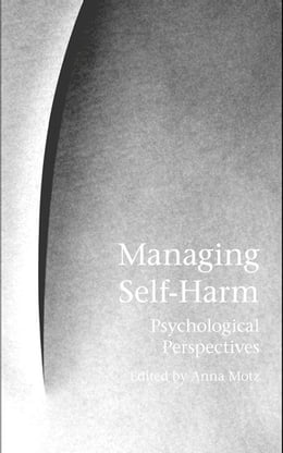 Book Managing Self-Harm: Psychological Perspectives by Motz, Anna