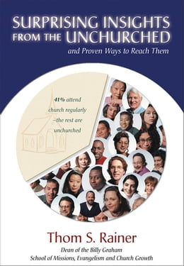 Book Surprising Insights from the Unchurched and Proven Ways to Reach Them by Thom S. Rainer