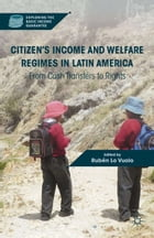 Citizen's Income and Welfare Regimes in Latin America: From Cash Transfers to Rights