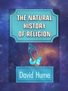 The Natural History of Religion by David Hume