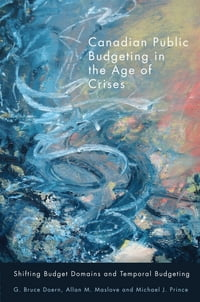 Canadian Public Budgeting in the Age of Crises: Shifting Budgetary Domains and Temporal Budgeting