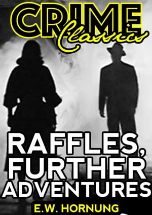 Raffles, Further Adventures