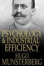 Psychology and Industrial Efficiency by Hugo Munsterberg