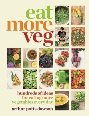 Eat Your Veg: More than a vegetarian cookbook, with vegetable recipes and feasts