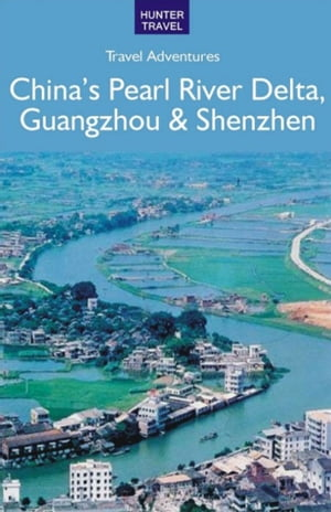 China's Pearl River Delta, Guangzhou & Shenzhen by Simon   Foster