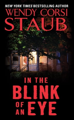 Book In the Blink of an Eye by Wendy Corsi Staub