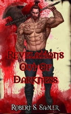 Revelations Out Of Darkness Book 2 in Secrets Of Blood & Bone by Robert Sadler