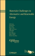 Materials Challenges in Alternative and Renewable Energy: Ceramic Transactions, Volume 224