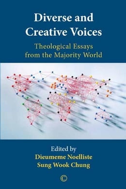 Book Diverse and Creative Voices: Theological Essays from the Majority World by Chung, Sung Wook