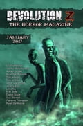 Devolution Z Horror Magazine: Issue 16 - January 2017 94d53330-a319-44fb-9fa0-f55f2260561c