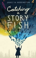 Catching a Storyfish by Janice Harrington