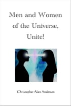 Men and Women of the Universe, Unite! by Christopher Alan Anderson