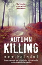 Autumn Killing by Mons Kallentoft