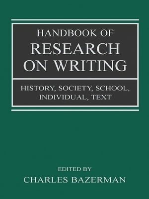Handbook of Research on Writing History,  Society,  School,  Individual,  Text