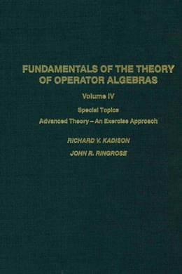 Book Fundamentals of the theory of operator algebras. V4: Special topics--advanced theory, an exercise… by Kadison, Richard V.