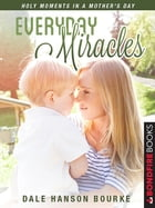 Everyday Miracles by Hanson Dale