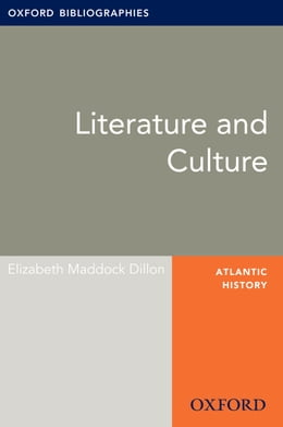 Book Literature and Culture: Oxford Bibliographies Online Research Guide by Elizabeth Maddock Dillon