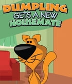 Dumpling Gets a New Housemate: Children's Books and Bedtime Stories For Kids Ages 3-8 for Fun Loving Kids by Speedy Publishing