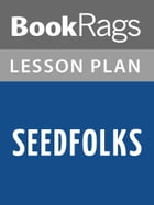 Seedfolks Lesson Plans by BookRags