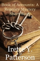 Book of Accounts: A Regency Mystery Short Story by Irette Y. Patterson