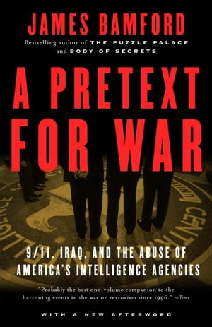 A Pretext for War 9/11,  Iraq,  and the Abuse of America's Intelligence Agencies