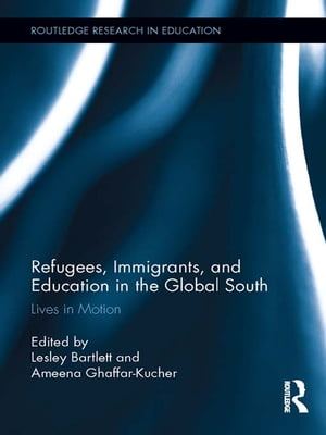 Refugees,  Immigrants,  and Education in the Global South Lives in Motion