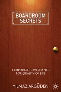 Boardroom Secrets: Corporate Governance for Quality of Life