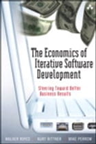 The Economics of Iterative Software Development: Steering Toward Better Business Results by Walker Royce