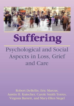 Suffering Psychological and Social Aspects in Loss,  Grief,  and Care