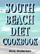 South Beach Diet Cookbook by Amy Anderson