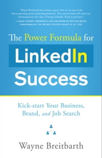 The Power Formula for LinkedIn Success: Kick-start Your Business Brand and Job Search