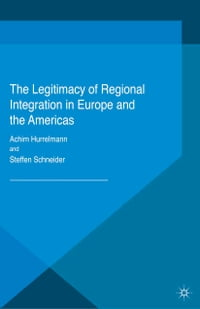 The Legitimacy of Regional Integration in Europe and the Americas