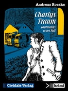Charlys Traum: Gratmanns erster Fall by Andreas Roeske