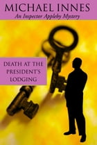 Death At The President's Lodging: Seven Suspects by Michael Innes