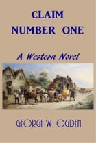 Claim Number One by George W. Ogden