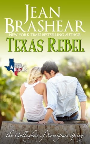Texas Rebel (The Gallaghers of Sweetgrass Springs #4)
