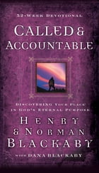 Called and Accountable 52-Week Devotional: Discovering Your Place in God's Eternal Purpose by Henry T. Blackaby