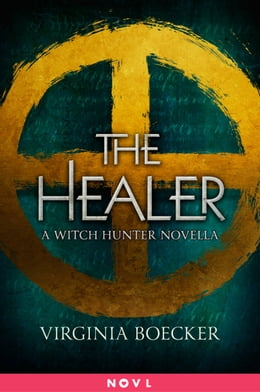 Book The Healer: A Witch Hunter Novella by Virginia Boecker
