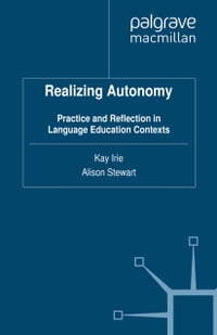 Realizing Autonomy: Practice and Reflection in Language Education Contexts