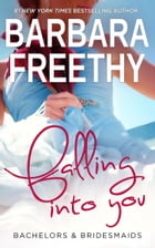 Falling Into You by Barbara Freethy