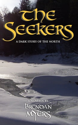 Book The Seekers: A Dark Story of the North by Brendan Myers