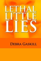 Lethal Little Lies by Debra Gaskill