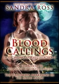 1230000207935 - Sandra Ross: Blood Callings Part 3: Erotic Romance Vampire Stories Collection - Boek