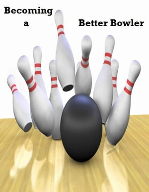 Becoming a Better Bowler