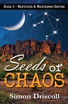 Seeds of Chaos by Simon Driscoll