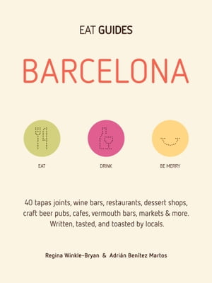 Eat Guides - Barcelona Your local guidebook for good food & drink in Barcelona,  Spain.