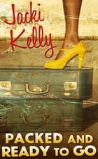 PACKED AND READY TO GO by Jacki Kelly