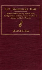 The Indispensable Harp by John M. Schechter
